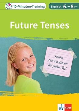 Abbildung von 10-Minuten-Training Englisch Grammatik Future Tenses 6.- 8. Klasse | 1. Auflage | 2019 | beck-shop.de