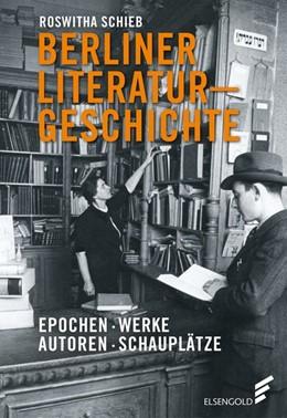 Abbildung von Schieb | Berliner Literaturgeschichte | 2019 | Epochen - Werke - Autoren - Sc...