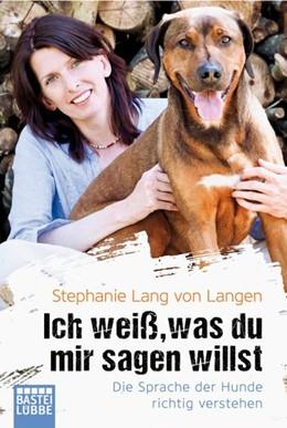 Abbildung von Langen | Ich weiß, was du mir sagen willst | 2019 | Die Sprache der Hunde richtig ...