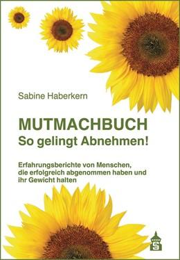 Abbildung von Haberkern   Mutmachbuch So gelingt Abnehmen!   1. Auflage   2019   beck-shop.de