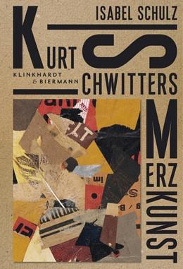Abbildung von Schulz | Kurt Schwitters. Merzkunst | 2020