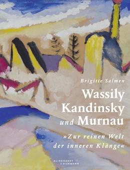 Abbildung von Salmen | Wassily Kandinsky und Murnau | 1. Auflage | 2019 | beck-shop.de