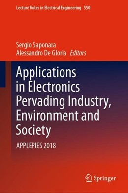 Abbildung von Saponara / De Gloria | Applications in Electronics Pervading Industry, Environment and Society | 1st ed. 2019 | 2019 | APPLEPIES 2018