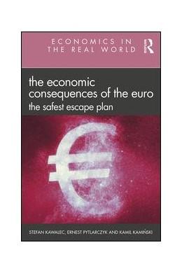Abbildung von Kawalec / Pytlarczyk / Kaminski | The Economic Consequences of the Euro | 2019 | The Safest Escape Plan