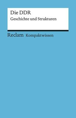Abbildung von Schroeder | Kompaktwissen Geschichte. Die DDR | 2019 | Geschichte und Strukturen | 17091