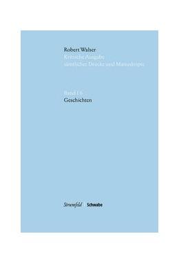 Abbildung von Walser / von Reibnitz | Robert Walser Kritische Ausgabe sämtlicher Drucke und Manuskripte... / Geschichten | 1. Auflage | 2020 | beck-shop.de