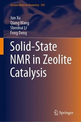 Abbildung von Xu / Wang / Li   Solid-State NMR in Zeolite Catalysis   2019