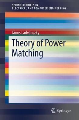 Abbildung von Ladvánszky | Theory of Power Matching | 1st ed. 2019 | 2019