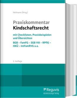 Abbildung von Heilmann (Hrsg.) | Praxiskommentar Kindschaftsrecht | 2., überarbeitete Auflage | 2020 | BGB - FamFG - SGB VIII - RPflG...