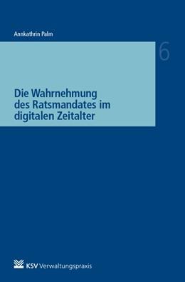 Abbildung von Palm | Die Wahrnehmung des Ratsmandates im digitalen Zeitalter | 1. Auflage | 2019 | 6 | beck-shop.de
