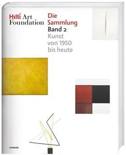 Abbildung von Hilti Art Foundation. Die Sammlung | 2020 | Band 2: Kunst von 1950 bis heu...