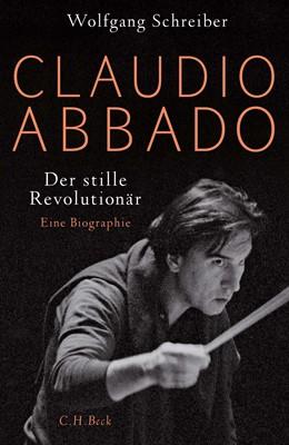 Abbildung von Schreiber | Claudio Abbado | 1. Auflage | 2019 | beck-shop.de