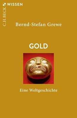 Abbildung von Grewe | Gold | 2019 | Eine Weltgeschichte | 2889