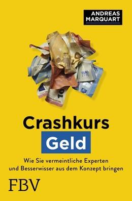 Abbildung von Marquart | Crashkurs Geld | 2019 | Wie Sie vermeintliche Experten...