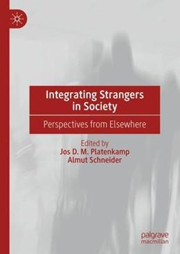 Abbildung von Platenkamp / Schneider   Integrating Strangers in Society   1. Auflage   2019   beck-shop.de