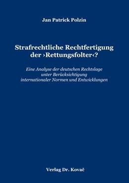 Abbildung von Polzin | Strafrechtliche Rechtfertigung der 'Rettungsfolter'? | 2008 | Eine Analyse der deutschen Rec... | 129