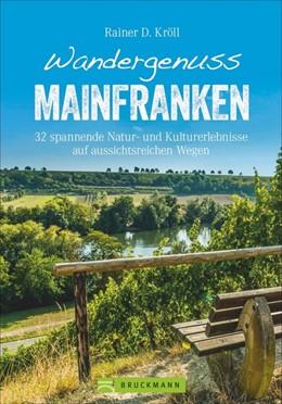 Abbildung von Kröll   Wandergenuss Mainfranken   1. Auflage   2019   beck-shop.de