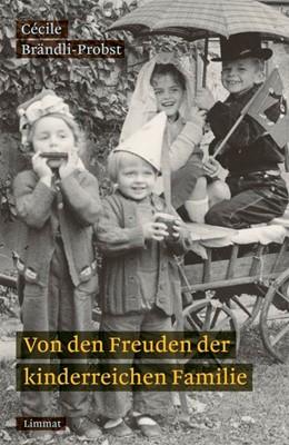 Abbildung von Scheidegger / Brändli | Von den Freuden der kinderreichen Familie | 2020 | Geschichten aus dem Brändlihau...