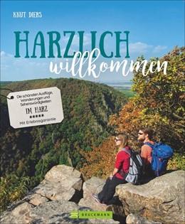 Abbildung von Diers | Harzlich willkommen | 1. Auflage | 2019 | Die schönsten Ausflüge, Wander...