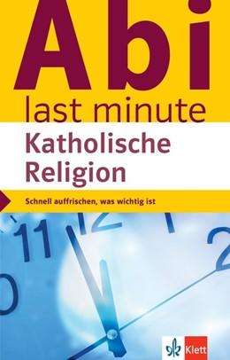 Abbildung von Abi last minute Katholische Religion   1. Auflage   2020   beck-shop.de