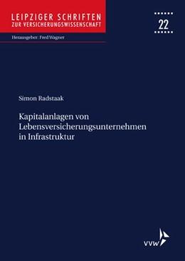 Abbildung von Radstaak | Kapitalanlagen von Lebensversicherungsunternehmen in Infrastruktur | 1. Auflage | 2019 | beck-shop.de