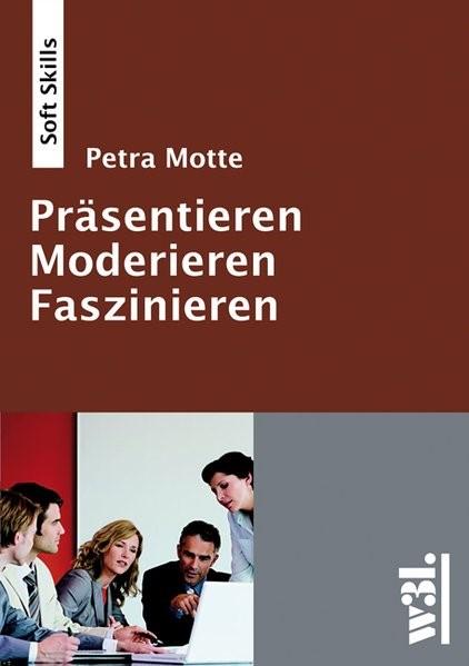 Präsentieren - Moderieren - Faszinieren   Motte, 2009   Buch (Cover)