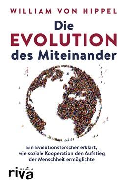 Abbildung von Hippel | Die Evolution des Miteinander | 2019 | Ein Evolutionsforscher erklärt...