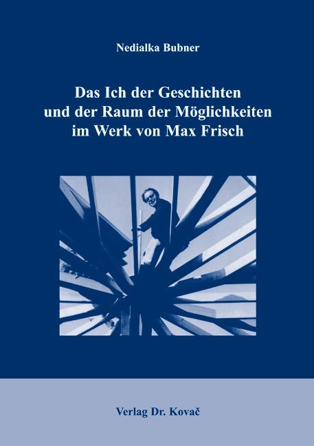 Abbildung von Bubner | Das Ich der Geschichten und der Raum der Möglichkeiten im Werk von Max Frisch | 2005