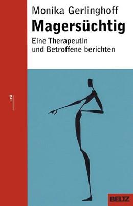 Abbildung von Gerlinghoff | Magersüchtig | 2. Auflage | 2002 | beck-shop.de