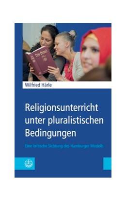 Abbildung von Härle | Religionsunterricht unter pluralistischen Bedingungen | 1. Auflage | 2019 | beck-shop.de