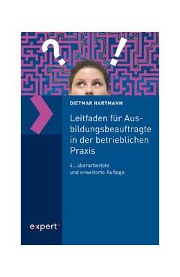 Abbildung von Hartmann | Leitfaden für Ausbildungsbeauftragte in der betrieblichen Praxis | 4. Auflage | 2019 | beck-shop.de