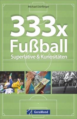 Abbildung von Dörflinger | 333x Fußball | 2019 | Superlative & Kuriositäten