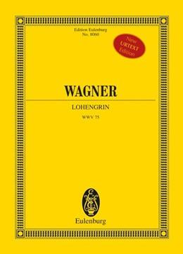 Abbildung von Döge / Deathridge | Lohengrin | 2007 | WWV 75. 2 Soprane, Tenor, Bari...