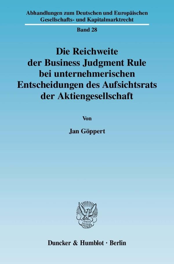 Die Reichweite der Business Judgment Rule bei unternehmerischen Entscheidungen des Aufsichtsrats der Aktiengesellschaft   Göppert, 2009   Buch (Cover)