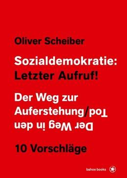 Abbildung von Scheiber | Sozialdemokratie: Letzter Aufruf! | 2019 | Der Weg zur Auferstehung / Der...