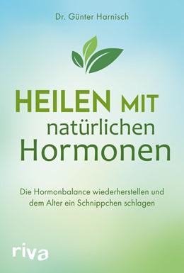 Abbildung von Harnisch | Heilen mit natürlichen Hormonen | 1. Auflage | 2019 | beck-shop.de