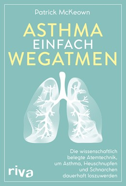 Abbildung von McKeown | Asthma einfach wegatmen | 2019 | Die wissenschaftlich belegte A...