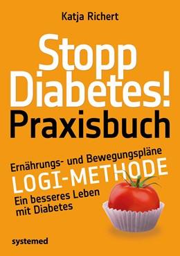 Abbildung von Richert | Stopp Diabetes! Praxisbuch | 2019 | Ernährungs- und Bewegungspläne...