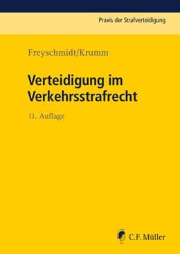 Abbildung von Freyschmidt / Krumm | Verteidigung im Verkehrsstrafrecht | 11., neu bearbeitete und erweiterte Auflage | 2019