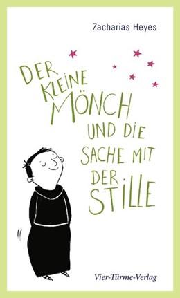Abbildung von Heyes   Der kleine Mönch und die Sache mit der Stille   1. Auflage   2019   beck-shop.de