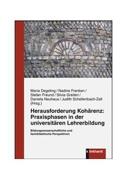 Abbildung von Degeling / Franken | Herausforderung Kohärenz: Praxisphasen in der universitären Lehrerbildung. | 1. Auflage | 2019 | beck-shop.de
