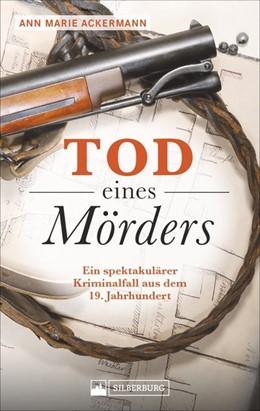 Abbildung von Ackermann | Tod eines Mörders | 2019 | Ein spektakulärer Kriminalfall...