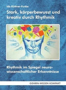 Abbildung von Küttner-Funke   Stark, körperbewusst und kreativ durch Rhythmik   1. Auflage   2019   beck-shop.de