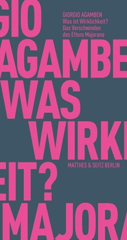 Abbildung von Agamben | Was ist Wirklichkeit? Das Verschwinden des Ettore Majorana | 2020 | Enthält: Ettore Majorana »Die ...