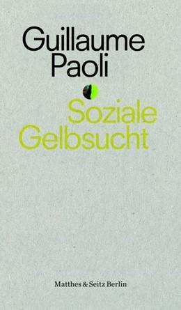 Abbildung von Paoli | Soziale Gelbsucht | 1. Auflage | 2019 | beck-shop.de