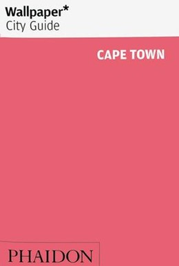 Abbildung von Wallpaper | Wallpaper* City Guide Cape Town | 1. Auflage | 2019 | beck-shop.de