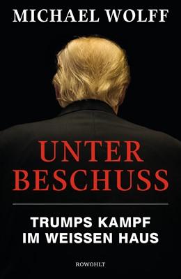 Abbildung von Wolff | Unter Beschuss | 2. Auflage | 2019 | Trumps Kampf im Weißen Haus