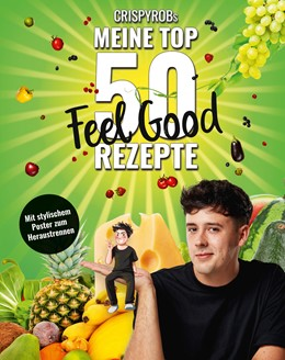 Abbildung von CrispyRob | Meine Top 50 Feel Good Rezepte | 1. Auflage | 2019 | beck-shop.de