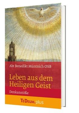 Abbildung von Abt Benedikt | Leben aus dem Heiligen Geist | 2019 | Te Deum.plus Denkanstöße