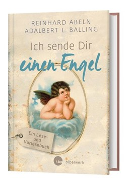 Abbildung von Abeln / Balling | Ich sende Dir einen Engel (Großdruck) | 2019 | ein Lese- und Vorlesebuch